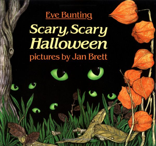 Scary scary halloween by eve bunting illustrated by jan brett